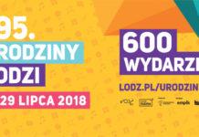 Urodziny Łodzi 2018