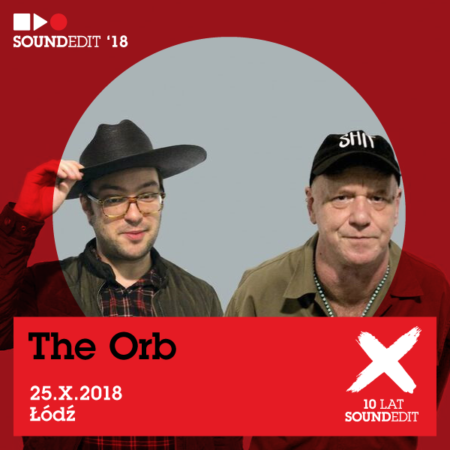 Soundedit 2018: The Orb